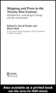 Foto Cover di Shipping and Ports in the Twenty-first Century, Ebook inglese di Brian Slack,David Pinder, edito da