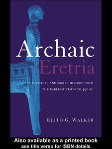 Ebook in inglese Archaic Eretria Walker, Keith G.