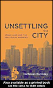 Foto Cover di Unsettling the City, Ebook inglese di Nicholas Blomley, edito da