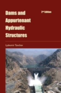 Ebook in inglese Dams and Appurtenant Hydraulic Structures, 2nd edition Tanchev, Ljubomir