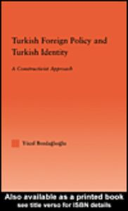 Ebook in inglese Turkish Foreign Policy and Turkish Identity Bozdaglioglu, Yucel