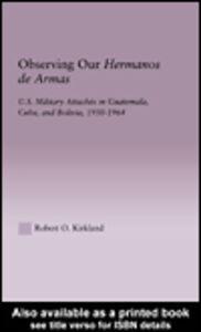 Foto Cover di Observing Our Hermanos de Armas, Ebook inglese di Robert O. Kirkland, edito da