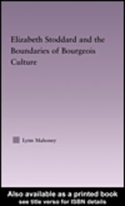 Ebook in inglese Elizabeth Stoddard & the Boundaries of Bourgeois Culture Mahoney, Lynn
