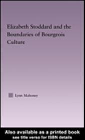 Elizabeth Stoddard & the Boundaries of Bourgeois Culture