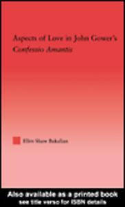 Ebook in inglese Aspects of Love in John Gower's Confessio Amantis Bakalian, Ellen S.