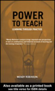 Ebook in inglese Power to Teach Robinson, Wendy