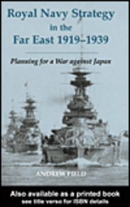 Ebook in inglese Royal Navy Strategy in the Far East 1919-1939 Field, Andrew