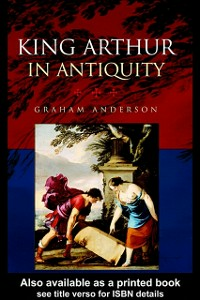 Ebook in inglese King Arthur in Antiquity Anderson, Graham