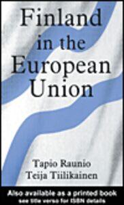 Ebook in inglese Finland in the European Union Raunio, Tapio , Tiilikainen, Teija