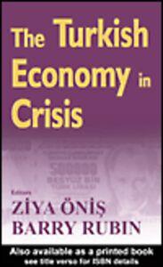 Ebook in inglese The Turkish Economy in Crisis Onis, Ziya , Rubin, Barry