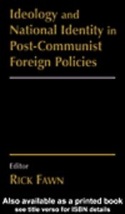 Foto Cover di Ideology and National Identity in Post-communist Foreign Policy, Ebook inglese di Rick Fawn, edito da