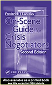 Ebook in inglese On-Scene Guide for Crisis Negotiators, Second Edition Lanceley, Frederick J.