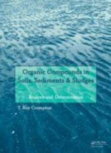 Ebook in inglese Organic Compounds in Soils, Sediments & Sludges Crompton, T Roy