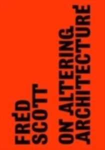 Foto Cover di On Altering Architecture, Ebook inglese di Fred Scott, edito da Taylor and Francis
