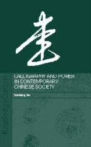 Ebook in inglese Calligraphy and Power in Contemporary Chinese Society Yen, Yuehping