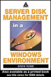Ebook in inglese Server Disk Management in a Windows Environment Robb, Drew