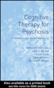 Ebook in inglese Cognitive Therapy for Psychosis Bentall, Richard , Dunn, Hazel , Morrison, Anthony P. , Renton, Julia