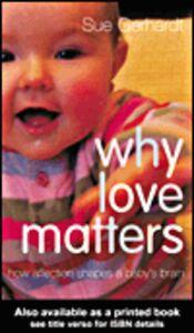 Foto Cover di Why Love Matters, Ebook inglese di Sue Gerhardt, edito da