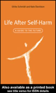 Ebook in inglese Life After Self-Harm Davidson, Kate , Schmidt, Ulrike