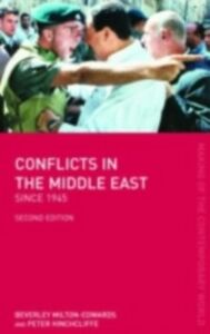 Foto Cover di Conflicts in the Middle East since 1945, Ebook inglese di Peter Hinchcliffe,Beverley Milton-Edwards, edito da Taylor and Francis