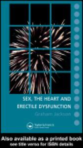 Foto Cover di Sex, the Heart and Erectile Dysfunction, Ebook inglese di Graham Jackson, edito da