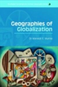 Ebook in inglese Geographies of Globalization Murray, Warwick