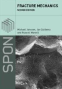 Ebook in inglese Fracture Mechanics, Second Edition Janssen, Michael , Wanhill, Russell , Zuidema, Jan