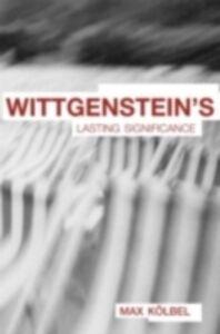 Ebook in inglese Wittgenstein's Lasting Significance