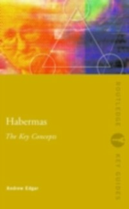 Ebook in inglese Habermas: The Key Concepts Edgar, Andrew