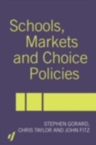Ebook in inglese Schools, Markets and Choice Policies Fitz, John , Gorard, Stephen , Taylor, Chris