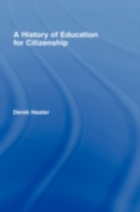 Ebook in inglese History of Education for Citizenship Heater, Derek