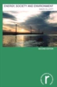 Foto Cover di Energy, Society and Environment, Ebook inglese di David Elliott, edito da Taylor and Francis
