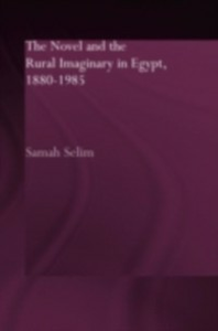 Ebook in inglese Novel and the Rural Imaginary in Egypt, 1880-1985 Selim, Samah
