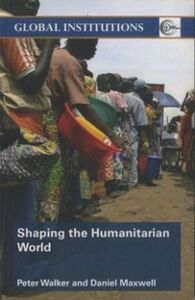 Foto Cover di Shaping the Humanitarian World, Ebook inglese di Daniel G. Maxwell,Peter Walker, edito da Taylor and Francis