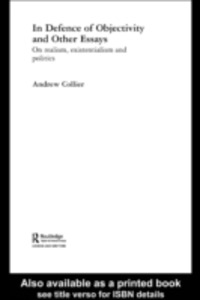Ebook in inglese In Defence of Objectivity Collier, Andrew