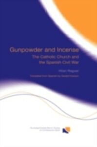 Foto Cover di Gunpowder and Incense, Ebook inglese di Hilari Raguer, edito da Taylor and Francis