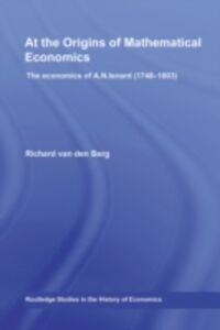 Ebook in inglese At the Origins of Mathematical Economics Berg, Richard Van Den