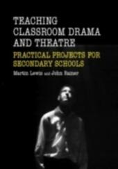 Teaching Drama and Theatre in the Secondary School