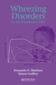 Ebook in inglese Wheezing Disorders in the Pre-School Child Godfrey, Simon , Martinez, Fernando D.