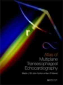 Ebook in inglese Atlas of Multiplane Transesophageal Echocardiography Maniet, Alan R. , Sutton, Martin G. St. John