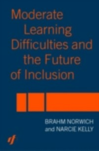 Ebook in inglese Moderate Learning Difficulties and the Future of Inclusion Kelly, Narcie , Norwich, Brahm