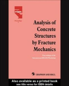 Foto Cover di Analysis of Concrete Structures by Fracture Mechanics, Ebook inglese di  edito da Taylor and Francis