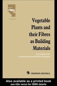 Foto Cover di Vegetable Plants and their Fibres as Building Materials, Ebook inglese di  edito da Taylor and Francis