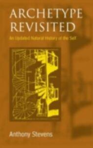 Foto Cover di Archetype Revisited, Ebook inglese di Anthony Stevens, edito da Taylor and Francis