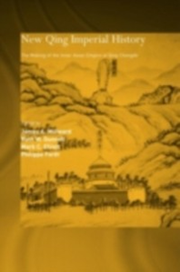 Ebook in inglese New Qing Imperial History Dunnell, Ruth W. , Elliott, Mark C. , Foret, Philippe , Millward, James A