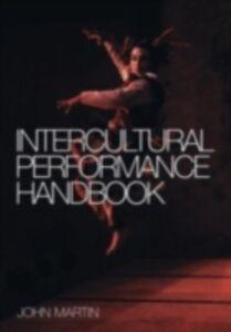 Foto Cover di Intercultural Performance Handbook, Ebook inglese di John Martin, edito da Taylor and Francis