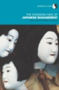 Foto Cover di Changing Face of Japanese Management, Ebook inglese di Keith Jackson,Miyuki Tomioka, edito da Taylor and Francis
