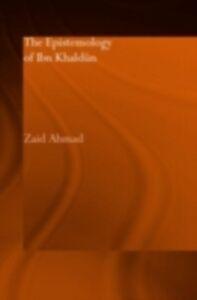 Ebook in inglese Epistemology of Ibn Khaldun Ahmad, Zaid