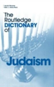Ebook in inglese Routledge Dictionary of Judaism Avery-Peck, Alan , Neusner, Jacob