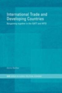 Foto Cover di International Trade and Developing Countries, Ebook inglese di Amrita Narlikar, edito da Taylor and Francis